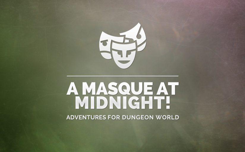A Masque at Midnight!