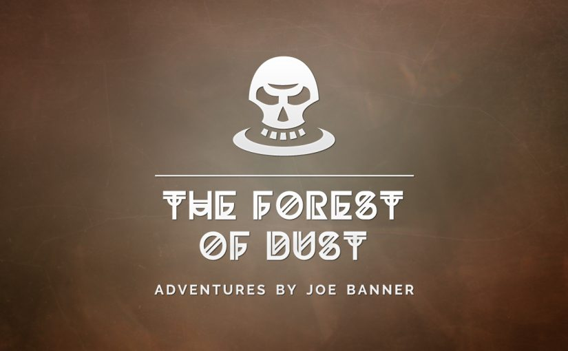 The Forest of Dust