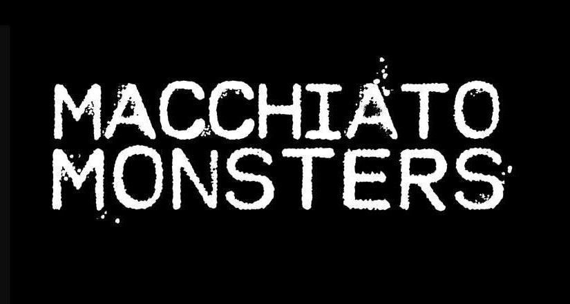 Macchiato Monsters